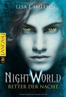 Night World - Retter der Nacht - Lisa J. Smith