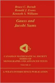 Gauss and Jacobi Sums - Bruce C. Berndt, Kenneth S. Williams, Ronald J. Evans