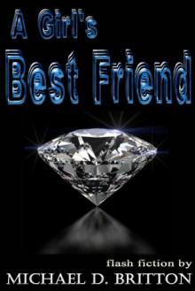 A Girl's Best Friend - Michael D. Britton