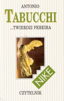 ...twierdzi Pereira - Antonio Tabucchi, Joanna Ugniewska