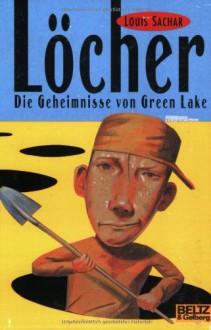 Löcher. Die Geheimnisse von Green Lake. - Louis Sachar