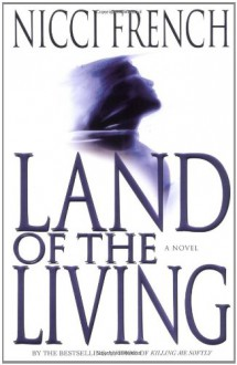 Land Of The Living - Nicci French, Saskia Reeves
