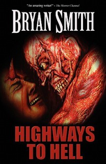 Highways to Hell - Bryan Smith
