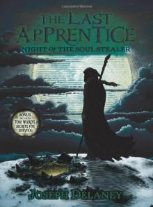 The Last Apprentice: Night of the Soul Stealer (Book 3) - Joseph Delaney