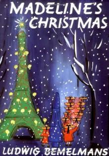 Madeline's Christmas - Ludwig Bemelmans