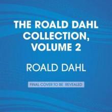 The Roald Dahl Collection, Volume 2: The Witches; Revolting Rhymes & Dirty Beasts; George's Marvelous Medicine - Various, Derek Jacobi, Roald Dahl, Miranda Richardson