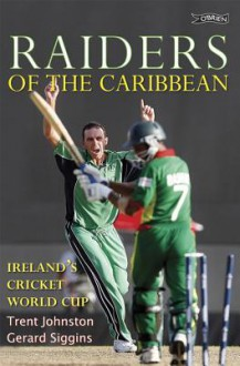 Raiders of the Carribean: Ireland's Cricket World Cup - Trent Johnston