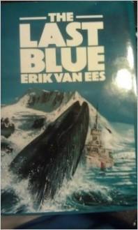 The Last Blue - Erik Van Ees