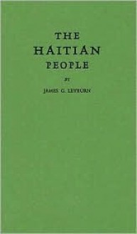 The Haitian People (Caribbean Series) - James Graham Leyburn