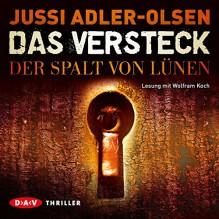 Das Versteck: Der Spalt von Lünen - Jussi Adler-Olsen, Wolfram Koch, Der Audio Verlag