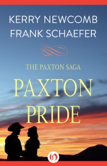 Paxton Pride (The Paxton Saga Book 1) - Frank Schaefer,Kerry Newcomb