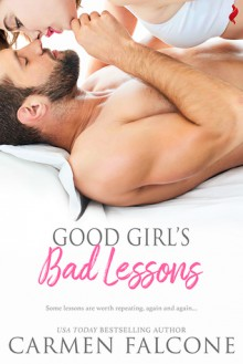 Good Girl's Bad Lessons - Carmen Falcone