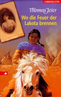 Wo die Feuer der Lakota brennen. - Unknown Author 379