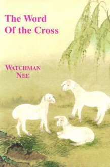 Word of the Cross - Watchman Nee