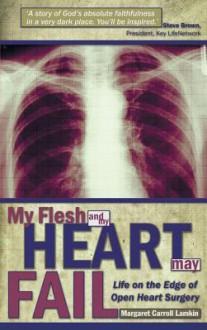 My Flesh and My Heart May Fail - Lamkin, Margaret