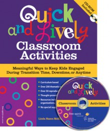 Quick and Lively Classroom Activities: Meaningful Ways to Keep Kids Engaged During Transition Time, Downtime, or Anytime - Linda Nason McElherne