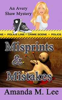 Misprints & Mistakes (An Avery Shaw Mystery Book 8) - Amanda M. Lee