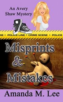 Misprints & Mistakes (An Avery Shaw Mystery Book 8) - Amanda M. Lee