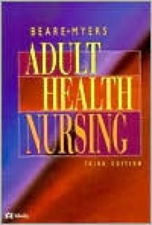 Adult Health Nursing - Patricia G. Beare, Patricia G. Beare