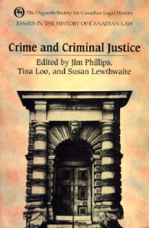 Essays In The History Of Canadian Law - Jim Phillips