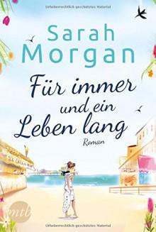 Für immer und ein Leben lang - Sarah Morgan,Judith Heisig