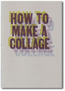 How to Make a Collage - Ariel Gordon
