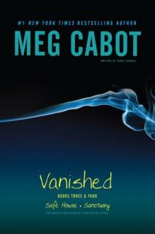 Vanished: Safe House & Sanctuary - Meg Cabot