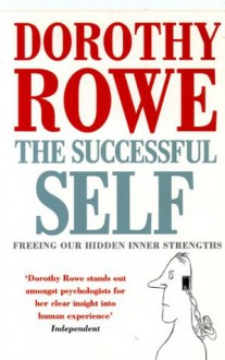The Successful Self - Dorothy Rowe