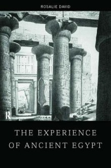 Experience of Ancient Egypt - Rosalie David