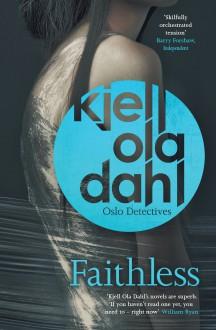 Faithless (Oslo Detective Series) - Kjell Ola Dahl, Don Bartlett