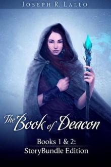 The Book of Deacon: Books 1 & 2 - Joseph R. Lallo