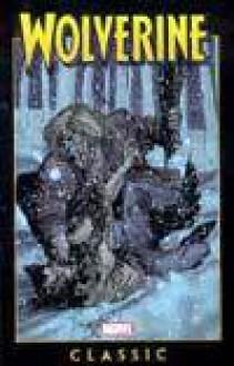Wolverine Classic, Vol. 2 - Chris Claremont, John Buscema