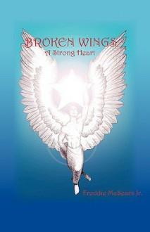 Broken Wings: A Strong Heart - G. LaVonne