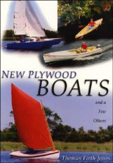 New Plywood Boats: And a Few Others - Thomas Firth Jones