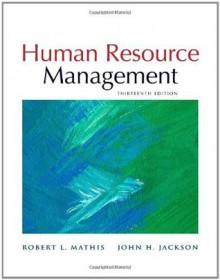 Human Resource Management, 13th Edition - Robert L. Mathis, John H. Jackson
