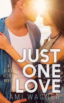 Just One Love - Jami Wagner