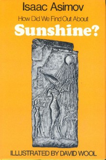 How Did We Find Out about Sunshine? - Isaac Asimov, David Wool