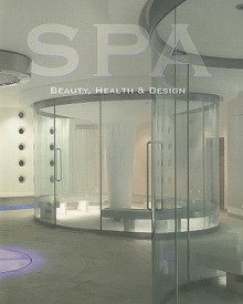 Spa: Beauty, Health and Design - Daniela Santos Quartino