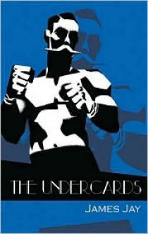 The Undercards - James Jay