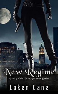 New Regime (Rune Alexander Book 5) - Laken Cane