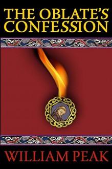 The Oblate's Confession - William Peak