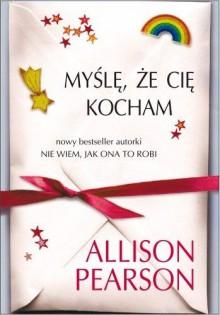 Myślę, że Cię kocham - Allison Pearson