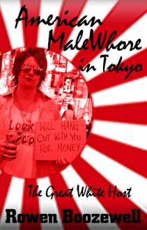 American MaleWhore in Tokyo - Rowen Boozewell, John Box