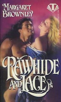 Rawhide and Lace - Margaret Brownley