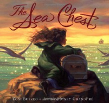 The Sea Chest - Mary GrandPré, Toni Buzzeo