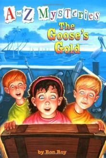 The Goose's Gold - Ron Roy, John Steven Gurney