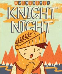 Knight Night - Owen Davey