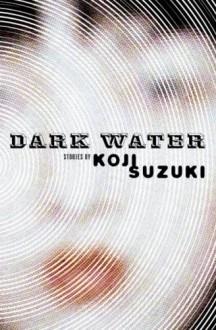 Dark Water - Glynne Walley, Koji Suzuki