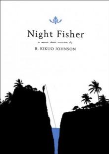 Night Fisher - R. Kikuo Johnson