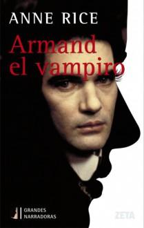 Armand el Vampiro (Crónicas Vampíricas, #6) - Anne Rice